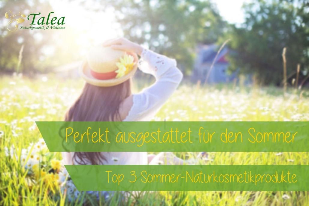 Top 3 Sommer-Naturkosmetikprodukte